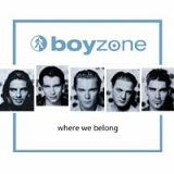 Where We Belong (original Release) Lyrics Boyzone