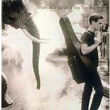 On a Day Like Today Lyrics Bryan Adams