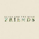 Friends (Single) Lyrics Eliza and the Bear