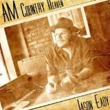 Am Country Heaven Lyrics Jason Eady