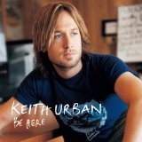 Be Here Lyrics Keith Urban