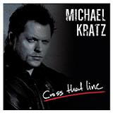 Cross That Line Lyrics Michael Kratz