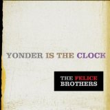 Yonder Is The Clock Lyrics The Felice Brothers