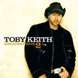 Greatest Hits 2 Lyrics Toby Keith