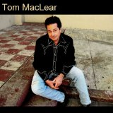 Tom MacLear Lyrics Tom MacLear