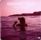 Life Of Leisure (EP) Lyrics Washed Out