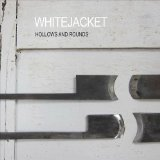Hollows And Rounds Lyrics Whitejacket