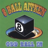 Odd Ball In Lyrics 8 Ball Aitken