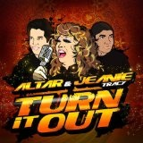 Turn It Out Lyrics Altar And Jeanie Tracy