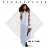 My Blood (Single) Lyrics AlunaGeorge