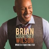 Worth Fighting For  Lyrics Brian Courtney Wilson