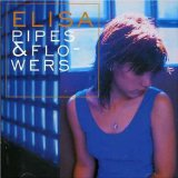 Pipes And Flowers Lyrics Elisa