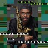 Seeds From the Underground Lyrics Kenny Garrett