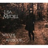 Welcome To The Afternoon Lyrics Lisa Mitchell
