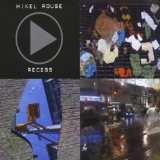Recess Lyrics Mikel Rouse