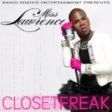 Closet Freak (Single) Lyrics Miss Lawrence
