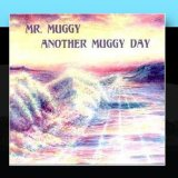 Miscellaneous Lyrics Mr. Muggy