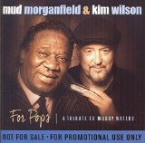 For Pops (A Tribute To Muddy Waters) Lyrics Mud Morganfield