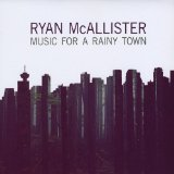 Music for a Rainy Town Lyrics Ryan McAllister