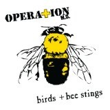 Birds + Bee Stings Lyrics The Operation M.D.