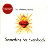 Something For Everybody Lyrics Baz Luhrmann