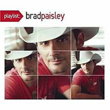 Playlist: The Very Best Of Brad Paisley Lyrics Brad Paisley
