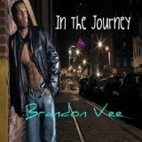In The Journey Lyrics Brandon Vee