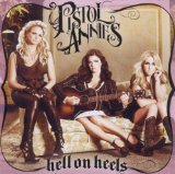 Hell On Heels Lyrics Pistol Annies