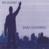 Joyful Possibilities Lyrics Red Jezebel