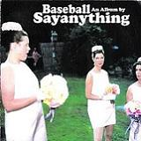 Baseball: An Album By Say Anything Lyrics Say Anything