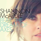 Fear the Dream of Axes Lyrics Shannon McArdle