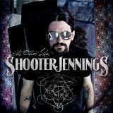 The Other Life Lyrics Shooter Jennings