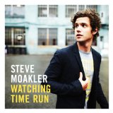 Watching Time Run Lyrics Steve Moakler