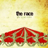Be Your Alibi Lyrics The Race
