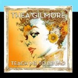 Teach Me To Be Bad (EP) Lyrics Thea Gilmore