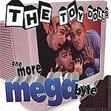 One More Megabyte Lyrics Toy Dolls
