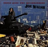 There Goes The Neighborhood Lyrics Walsh Joe