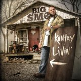 Kuntry Livin' Lyrics Big Smo