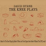 Music For The Knee Plays Lyrics David Byrne