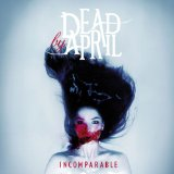 Incomparable Lyrics Dead By April