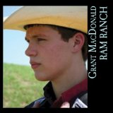 Ram Ranch Lyrics Grant MacDonald