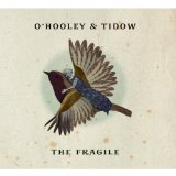 The Fragile Lyrics O'Hooley & Tidow