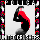 United Crushers Lyrics Poliça