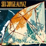 Seu Jorge And Almaz Lyrics Seu Jorge