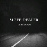 Imminence Lyrics Sleep Dealer