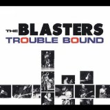 TROUBLE BOUND Lyrics The Blasters