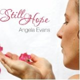Still Hope Lyrics Angela Evans