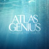 Through The Glass (EP) Lyrics Atlas Genius