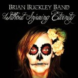 Without Injuring Eternity Lyrics Brian Buckley Band