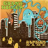 Giant Killer (EP) Lyrics Danger Is My Middle Name